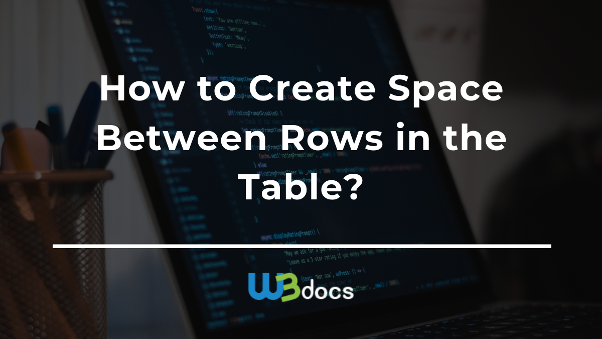 How To Create Space Between Rows In The Table