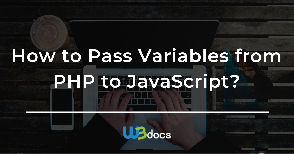 How to Pass Variables from PHP to JavaScript