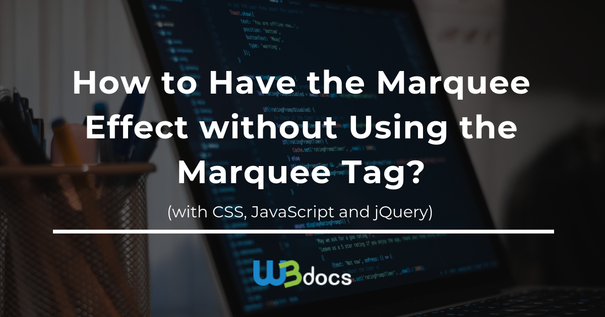 How to Have the Marquee Effect without Using the Marquee Tag (with
