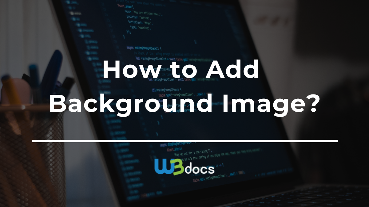 How to Add Background Image in HTML   CSS