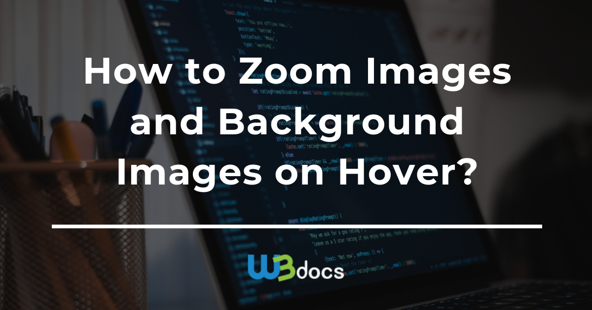 How to Zoom Images and Background Images on Hover