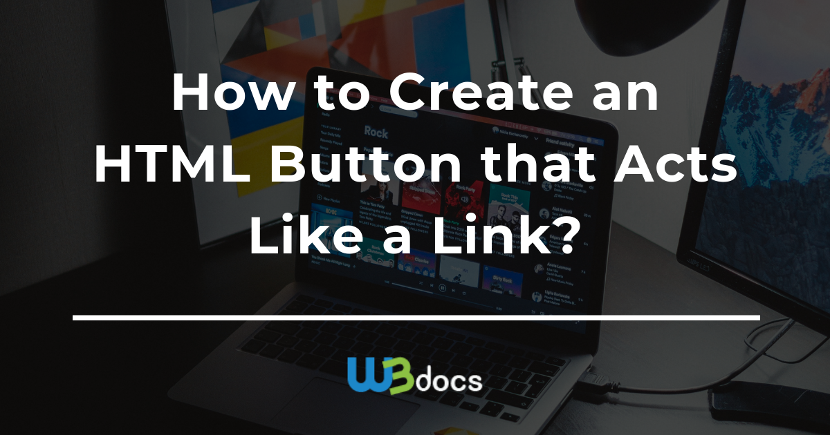 How to Create an HTML Button that Acts Like a Link