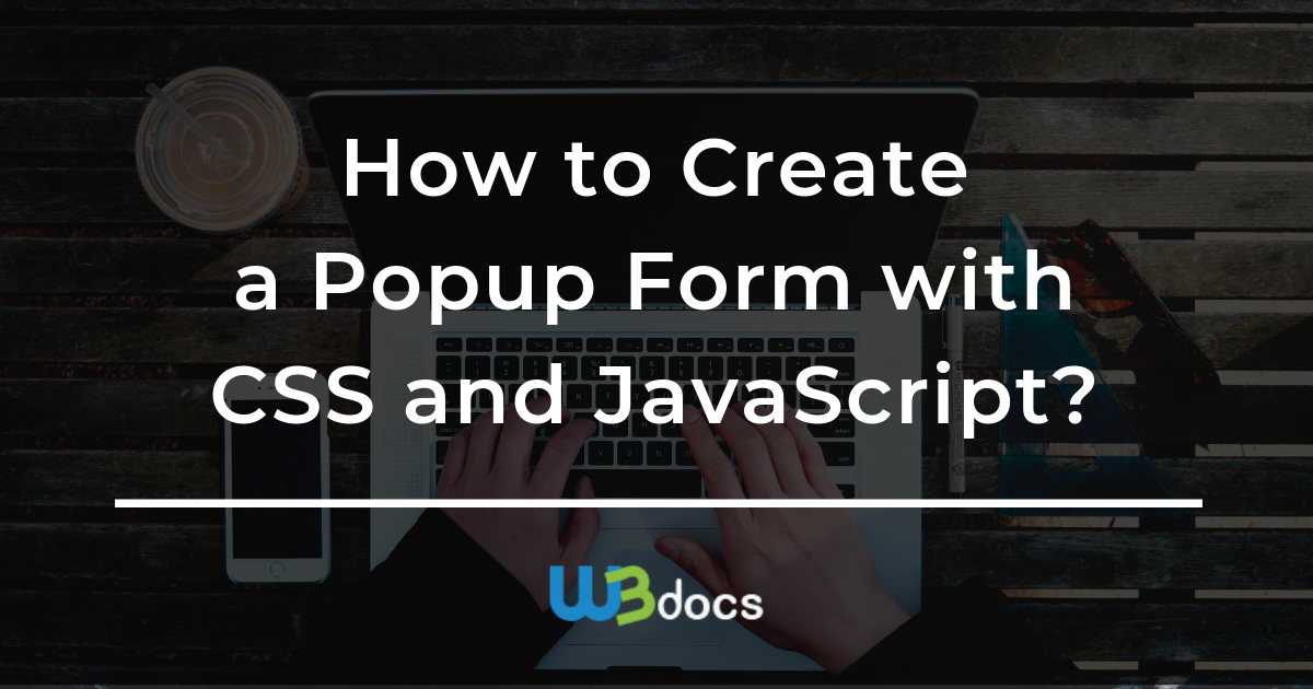 How to Create a Popup Form with CSS and JavaScript