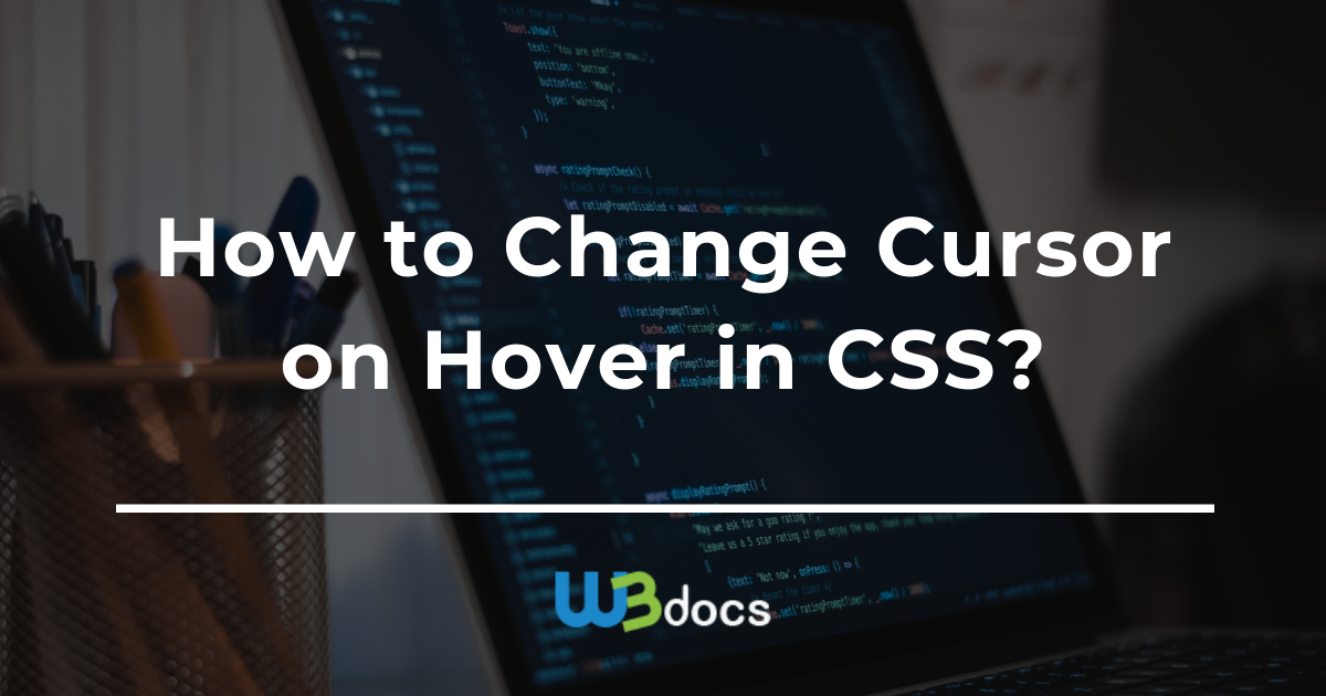 How to Change Cursor on Hover in CSS