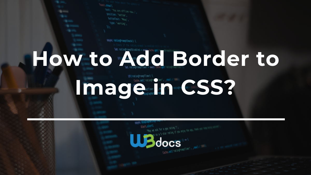How to Add Border to Image in CSS