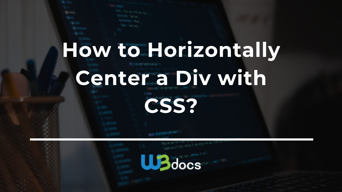 How to Horizontally Center a Div with CSS