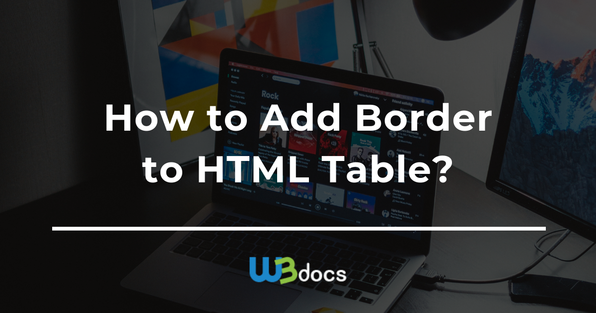 How To Add Border Html Table - How To Set Table Border In Html5