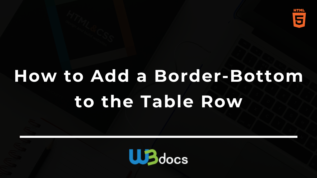 How to Add a Border Bottom to the Table Row